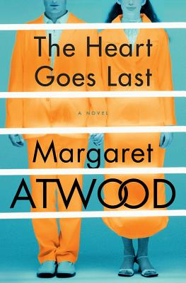 Image for The Heart Goes Last: A Novel **SIGNED 1st U.S. Edition /1st Printing + Photo**