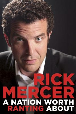 A Nation Worth Ranting About, Rick Mercer