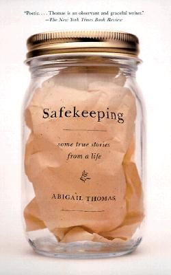 Safekeeping: Some True Stories from a Life, Abigail Thomas