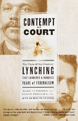 Image for Contempt of Court: The Turn-of-the-Century Lynching That Launched a Hundred Years of Federalism