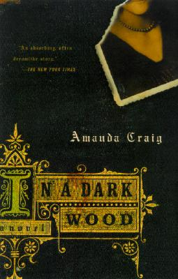 In a Dark Wood: A Novel, Amanda Craig