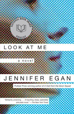 Look at Me: A Novel, Egan, Jennifer