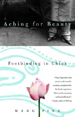 Image for Aching for Beauty: Footbinding in China