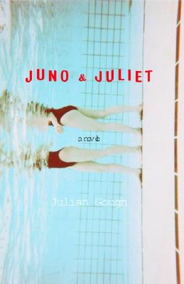 Juno & Juliet: A Novel, Gough, Julian