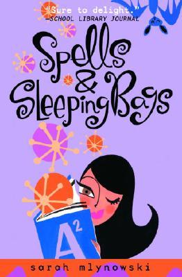 Spells & Sleeping Bags (Magic In Manhattan), Sarah Mlynowski