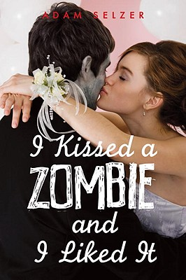 Image for I Kissed a Zombie, and I Liked It