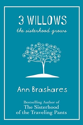 3 Willows: The Sisterhood Grows (3 Willows (Hardback)), Ann Brashares