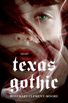Texas Gothic, Rosemary Clement-Moore