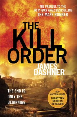 The Kill Order (Maze Runner, Prequel) (The Maze Runner Series), James Dashner