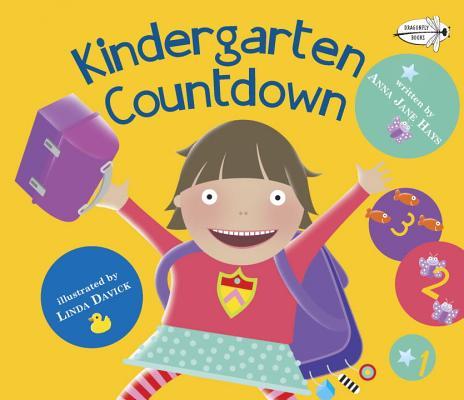 Kindergarten Countdown, Anna Jane Hays  (Author) , Linda Davick  (Illustrator)