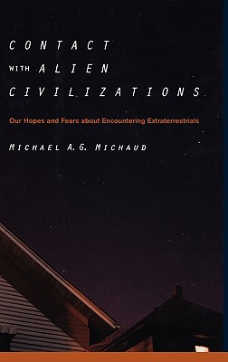 Image for Contact With Alien Civilizations: Our Hopes And Fears About Encountering Extraterrestrials