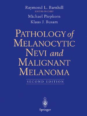 Image for Pathology of Melanocytic Nevi and Malignant Melanoma