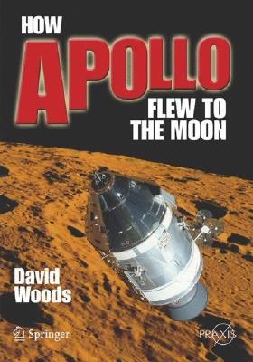 How Apollo Flew to the Moon, Woods, David W.