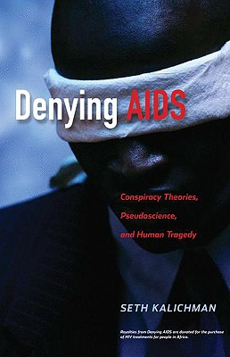 Image for Denying AIDS: Conspiracy Theories, Pseudoscience, and Human Tragedy