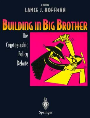 Building in Big Brother: The Cryptographic Policy Debate