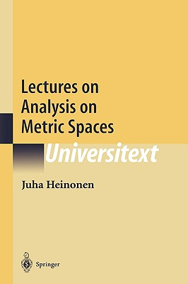 Lectures on Analysis on Metric Spaces (Universitext), Heinonen, Juha