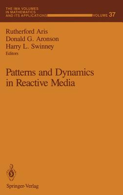 Image for Patterns and Dynamics in Reactive Media (The IMA Volumes in Mathematics and its Applications (37)) (v. 37)