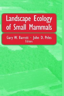 Landscape Ecology of Small Mammals, Barrett, Gary (Ed.)