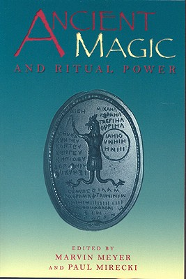 Image for Ancient Magic and Ritual Power (Religions in the Graeco-Roman World (Reprint), V. 129)