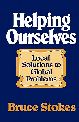 Image for Helping Ourselves (Local Solutions to Global Problems)