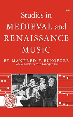 Studies in Medieval and Renaissance Music (Norton Library (Paperback)), Bukofzer, Manfred F.