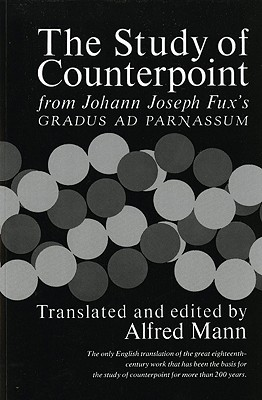 Image for The Study of Counterpoint: From Johann Joseph Fux's Gradus Ad Parnassum