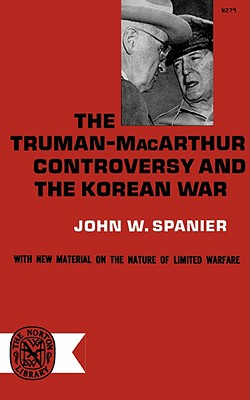 Image for The Truman- MacArthur Controversy and the Korean War