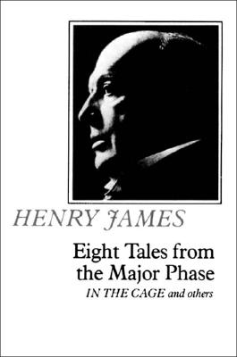 "Eight Tales From the Major Phase: ""In the Cage"" and Others, James, Henry"