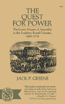Image for The Quest For Power: The Lower Houses of Assembly in the Southern Royal Colonies, 1689-1776