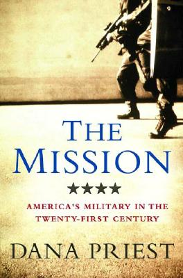 Image for The Mission: Waging War and Keeping Peace with America's Military