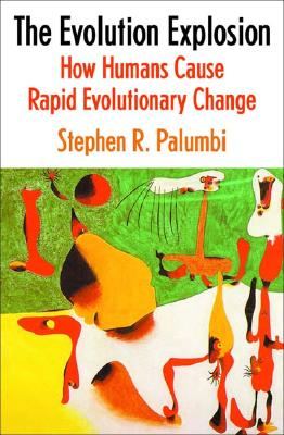 Image for The Evolution Explosion: How Humans Cause Rapid Evolutionary Change