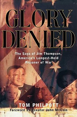 Image for GLORY DENIED SAGA OF JIM THOMPSON, AMERICA'S LONGEST-HELD POW