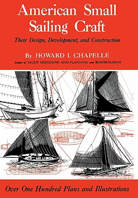 Image for American Small Sailing Craft Their Design, Development, and Construction