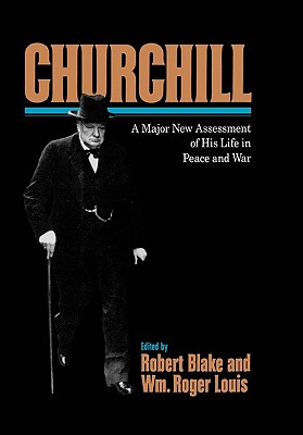 Churchill : A Major New Assessment of His Life in Peace and War