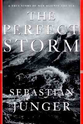 Perfect Storm: A True Story of Men Against the Sea, Junger, Sebastian