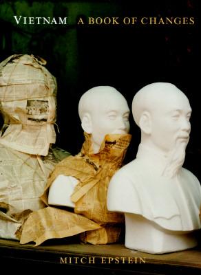 VIETNAM : A BOOK OF CHANGES, MITCH EPSTEIN