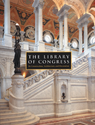 Image for The Library of Congress: The Art and Architecture of the Thomas Jefferson Building
