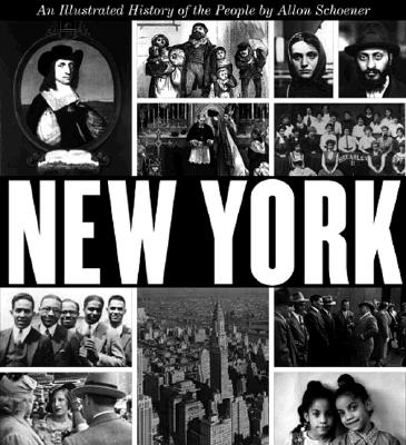 NEW YORK : AN ILLUSTRATED HISTORY OF THE, ALLON SCHOENER