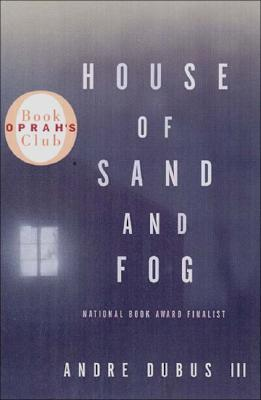 House of Sand and Fog (Oprah's Book Club), Dubus III, Andre