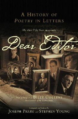 Image for Dear Editor: A History of Poetry in Letters The First Fifty Years, 1912-1962
