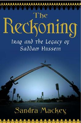 Image for The Reckoning: Iraq And The Legacy Of Saddam Hussein