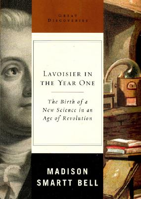 Image for Lavoisier in the Year One: The Birth of a New Science in an Age of Revolution (Great Discoveries)
