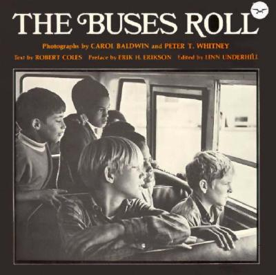 "The Buses Roll, ""Coles, Robert (Carol Baldwin & Peter Whitney, photos)"""