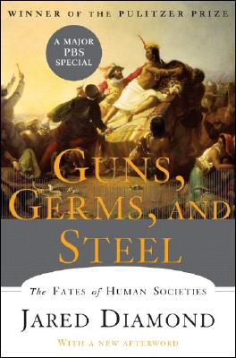 Guns, Germs, And Steel : The Fates of Human Societies, JARED DIAMOND