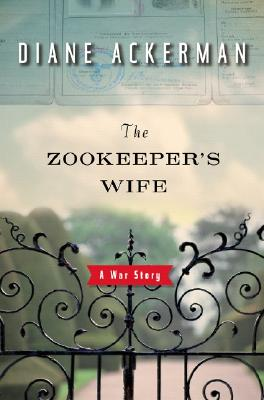 The Zookeeper's Wife: A War Story, Ackerman, Diane