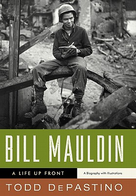 Image for Bill Mauldin: A Life Up Front