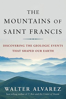 Image for The Mountains of Saint Francis: Discovering the Geologic Events That Shaped Our Earth (St. Francis)