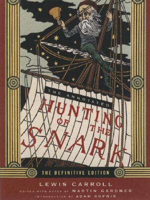 The Annotated Hunting of the Snark (The Annotated Books), Carroll, Lewis