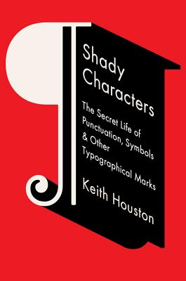 Image for Shady Characters: The Secret Life of Punctuation, Symbols, and Other Typographical Marks