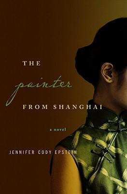 The Painter From Shanghai, Jennifer Cody Epstein